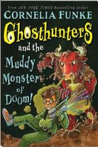 Корнелия Функе Ghosthunters and the Mud-dripping Monster