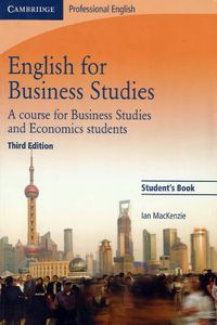 Ian MacKenzie (Cambridge University Press) English for Business Studies. Student`s Book