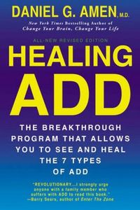 Дэниел Амен Healing ADD from the Inside Out: The Breakthrough Program That Allows You to See and Heal the Seven Types of Attention Deficit Disorder