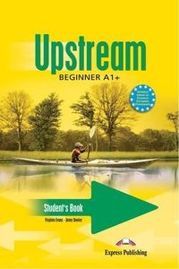 Virginia Evans, Jenny Dooley (Express Publishing) Upstream Beginner A1+